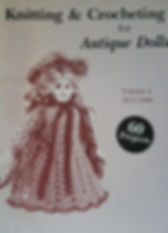 Knitting & Crocheting for Antique Dolls Vol 1 $10 effiesdolls.com