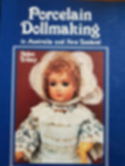 Porcelain Dollmaking in Australia and New Zealand by Helen Trihey Excellent Condition Hard cover $20 effiesdolls.com