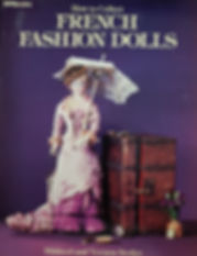 How to collect French Fashion Dolls by Mildred & Vernon Seeley Excellent condition soft cover $25 effiesdolls.com
