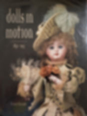 Dolls in Motion 1850-1915 Florence Theriault Excellent condition,Hard cover $50 effiesdolls.com