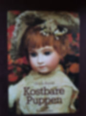 Kostbare Puppen  by Ursula Brecht Excellent condition, Hard cover $25 effiesdolls.com