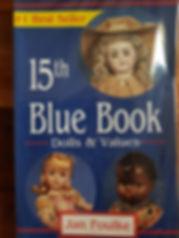 15th Blue Book Dolls & Values by Jan Foulke Excellent condition, soft cover $5 effiesdolls.com