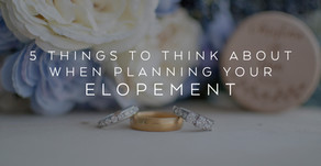 5 Things to Think About When Planning Your Elopement