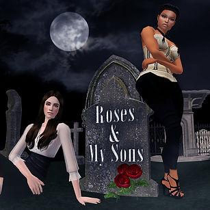 Roses & My Sons.jpg