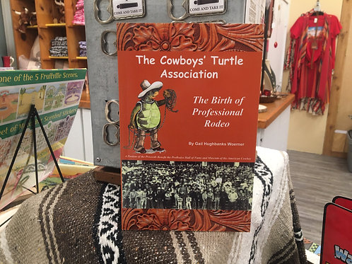 The Cowboys' Turtle Association: The Birth of Professional Rodeo Book