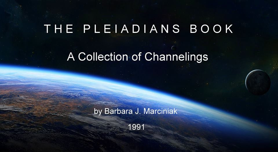 THE PLEIADIANS BOOK   A Collection Of Channelings by Barbara J. Marciniak 1991
