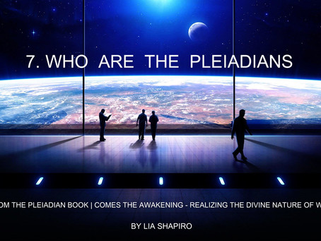 WHO ARE THE PLEIADIANS | channeled by Lia Shapiro