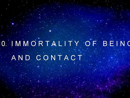 10. IMMORTALITY  OF  BEING  AND  CONTACT | channeled by Barbara Marciniak