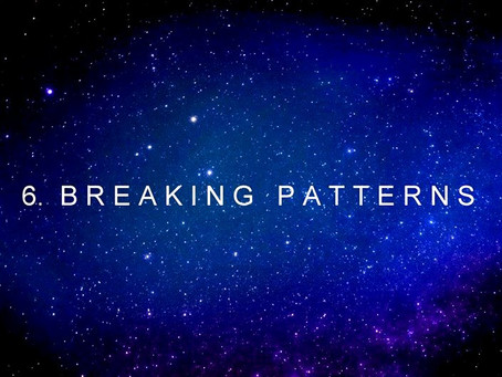 6. BREAKING  PATTERNS | channeled by Barbara Marciniak