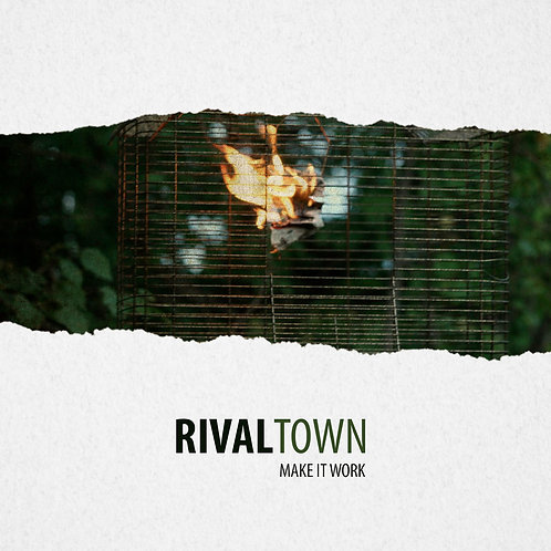 MAKE IT WORK by Rival Town