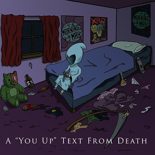 """A """"YOU UP"""" TEXT FROM DEATH by Morning in May"""