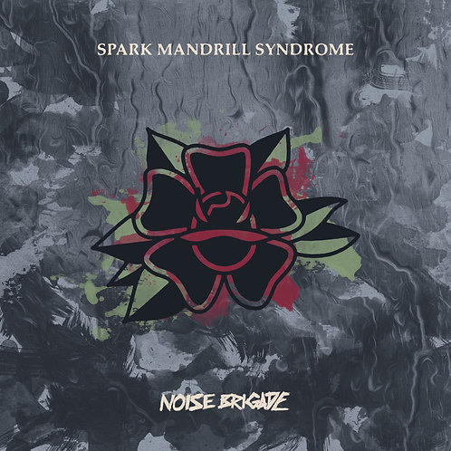 SPARK MANDRILL SYNDROME by Noise Brigade