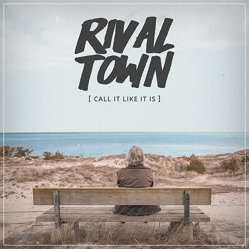CALL IT LIKE IT IS by Rival Town