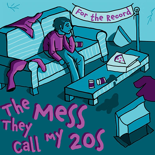 THE MESS THEY CALL MY 20S by For the Record