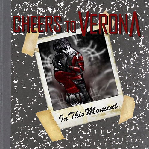 IN THIS MOMENT by Cheers to Verona