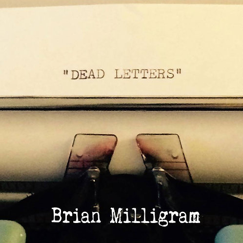 DEAD LETTERS by Brian Milligram
