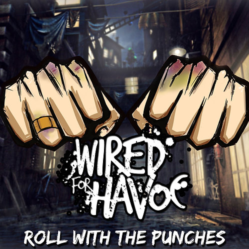 ROLL WITH THE PUNCHES by Wired for Havoc
