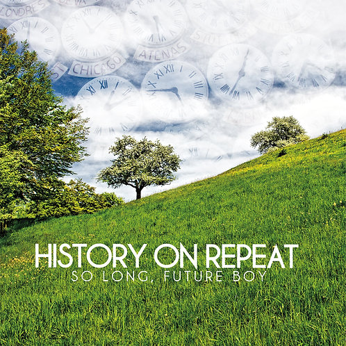SO LONG, FUTURE BOY by History On Repeat