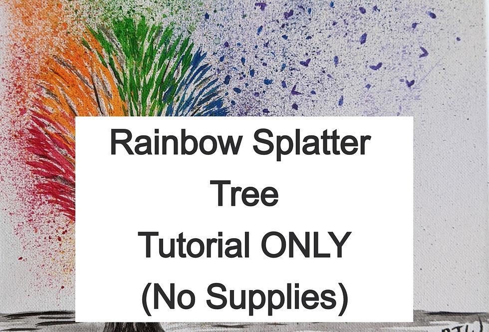Rainbow Splatter Tree - Tutorial Only (No Supplies