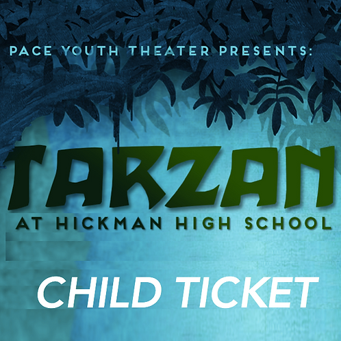 CHILD TICKET - Tarzan The Musical - Saturday, July 29th 2:00pm