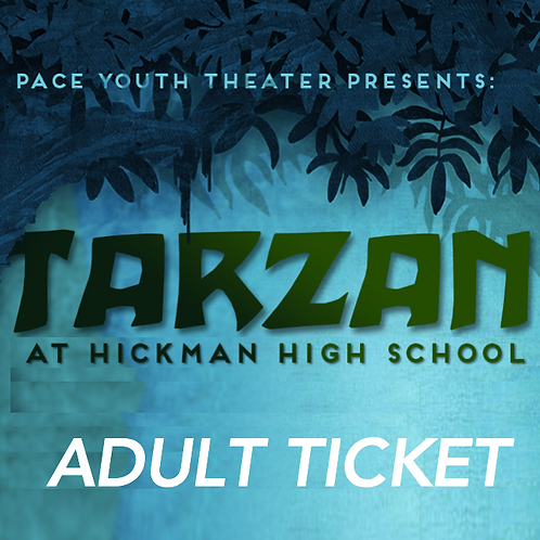 ADULT TICKET - Tarzan The Musical - Friday, July 28th 7:00pm