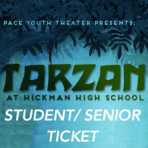 STUDENT/SENIOR TICKET - Tarzan The Musical - Saturday, July 29th 7:00pm