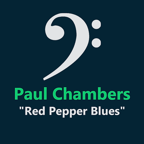 Paul Chambers - Red Pepper Blues - 4 Pages
