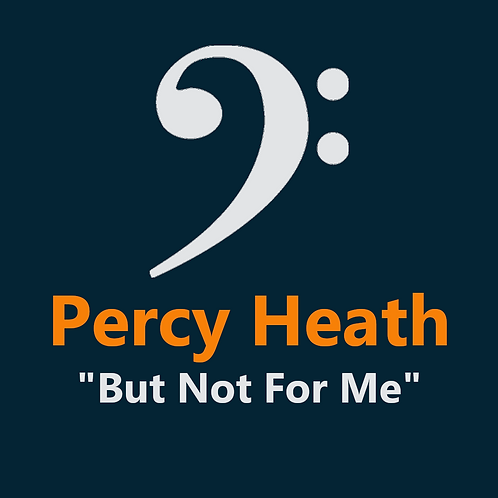 Percy Heath - But Not For Me - 7 Pages