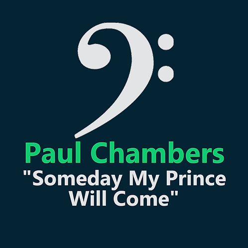 Paul Chambers - Someday My Prince Will Come - 5 pages