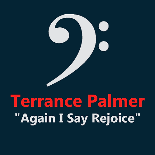 Terrance Palmer - Again I Say Rejoice - 4 Pages
