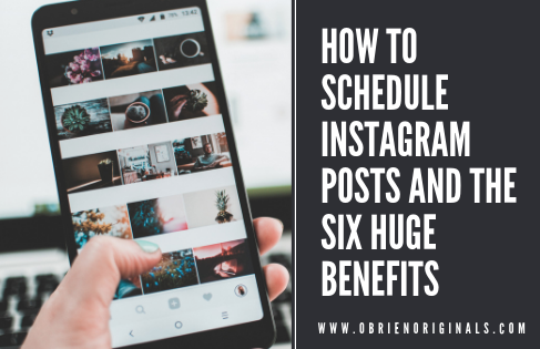 6 Huge Benefits of Instagram Scheduling and How to!
