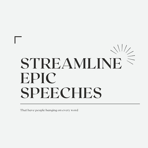 Streamline Epic Speeches Guide