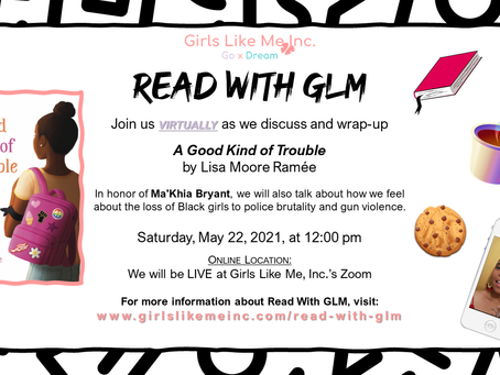 Read With GLM: A Good Kind of Trouble Wrap-Up & a discussion about Ma'Khia Bryant