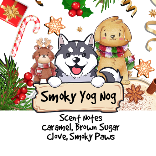 Smoky Yog Nog - Caramel + Brown Sugar + Clove + Smoky Paws
