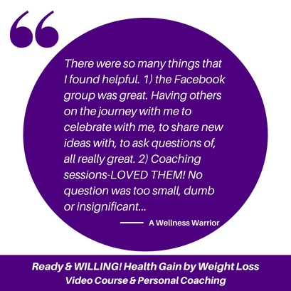 Ready & WILLING! Health Gain by Weight Loss Video Course & Personal Coaching-3.png