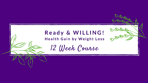 Copy of Ready & WILLING! Health Gain by