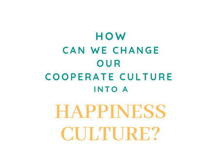 Creation of a Happiness Culture