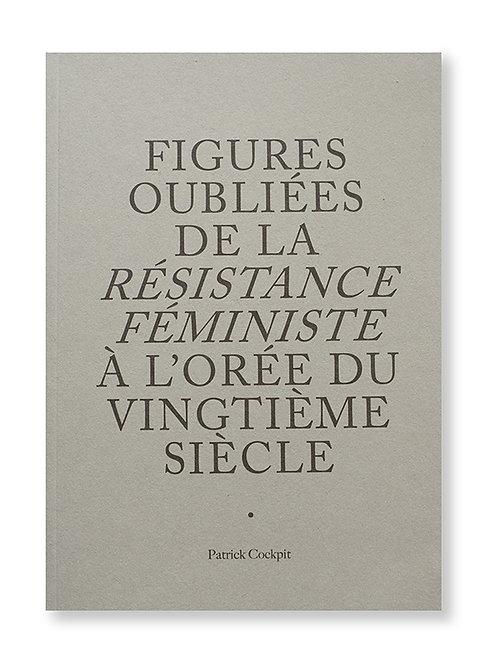 Figures oubliées  de la résistance féministe à l'orée du vingtième siècle