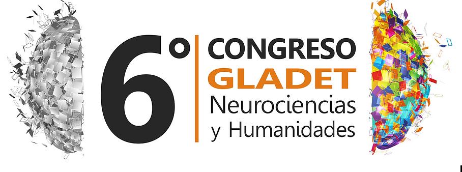 Registro 3 Días para el 6o CONGRESO GLADET NEUROCIENCIAS Y HUMANIDADES