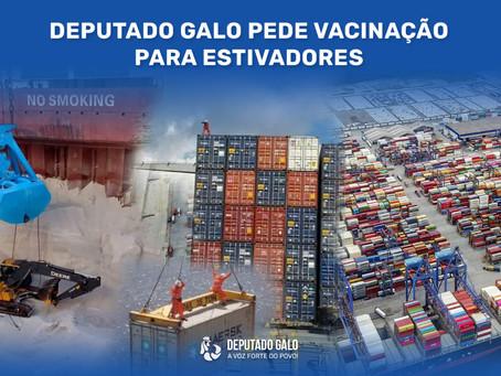 DEPUTADO GALO PEDE VACINAÇÃO PARA ESTIVADORES