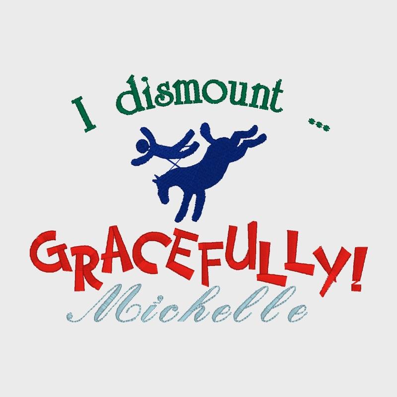 I dismount gracefully