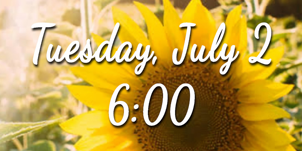 Sunflower Session - Tuesday 6:00