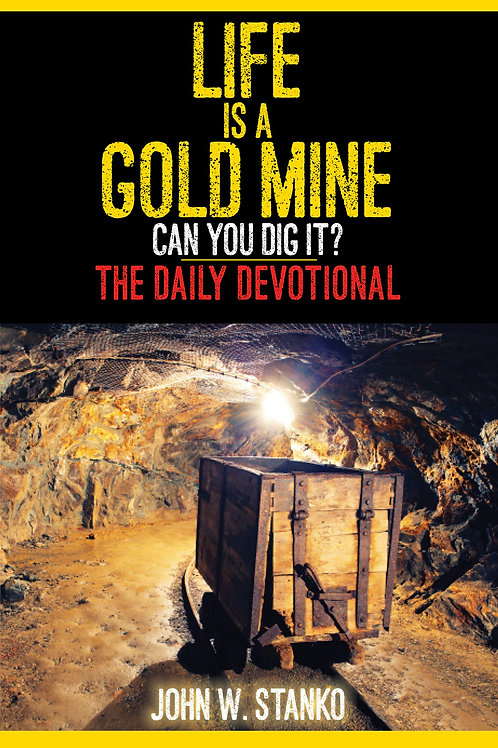 Life is a Gold Mine: Daily Devotional