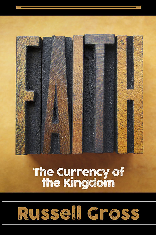 Faith: The Currency of the Kingdom