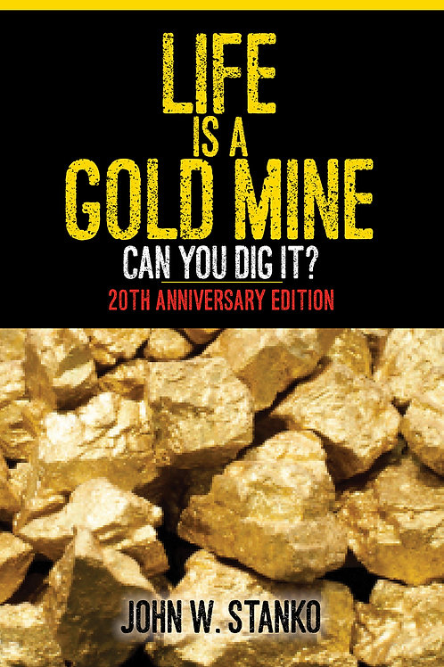 Life is a Gold Mine: Can You Dig It? 20th Anniversary Edition