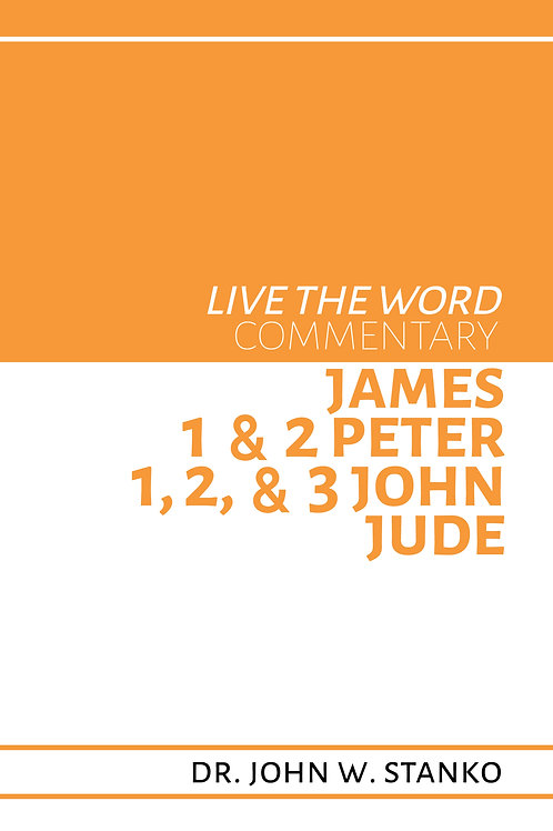 Live the Word Commentary: James, 1 & 2 Peter, 1, 2, & 3 John, & Jude