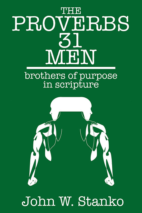 The Proverbs 31 Men: Brothers of Purpose in Scripture