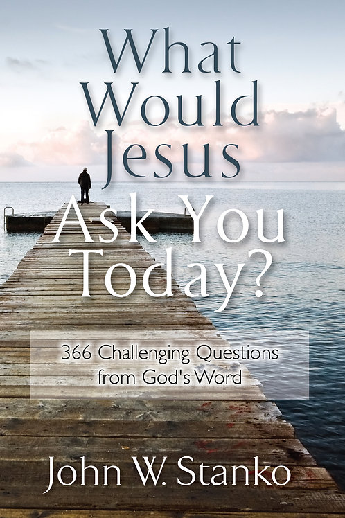 What Would Jesus Ask You Today?