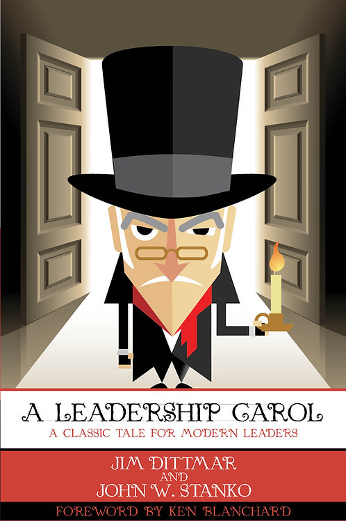 A Leadership Carol: A Classic Tale for Modern Leaders
