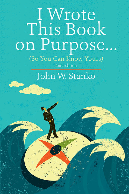 I Wrote This Book on Purpose... So You Can Know Yours